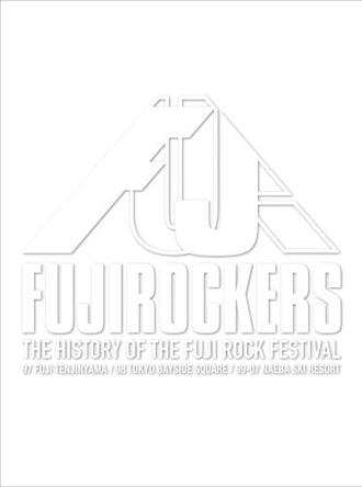 FUJIROCKERS?THEHISTORY OF THE FUJI ROCK FESTIVAL?
