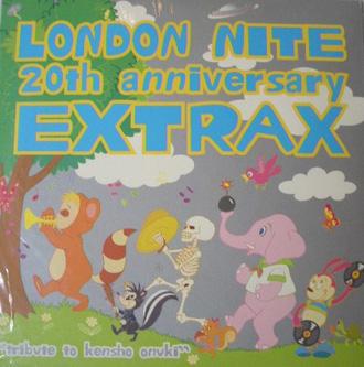 "LONDON NITE 20th anniversary EXTRAX ""tribute to kensho onuki"""